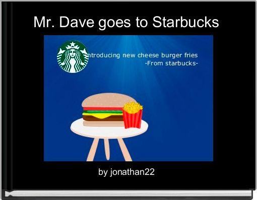 Mr. Dave goes to Starbucks