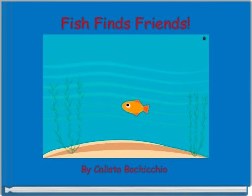 Fish Finds Friends!