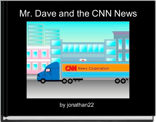 Mr. Dave and the CNN News