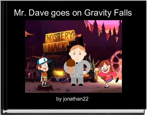 Mr. Dave goes on Gravity Falls