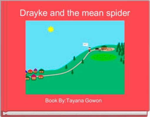 Drayke and the mean spider