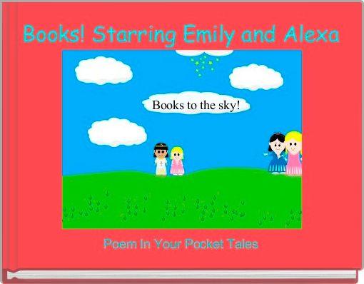 Books! Starring Emily and Alexa