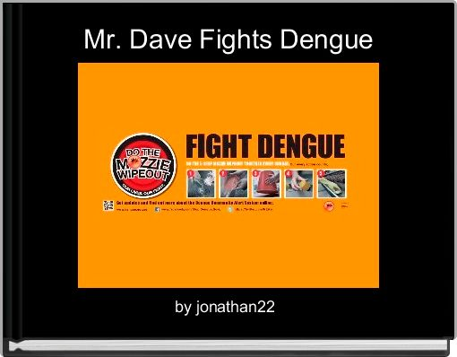 Mr. Dave Fights Dengue