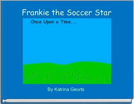 Frankie the Soccer Star