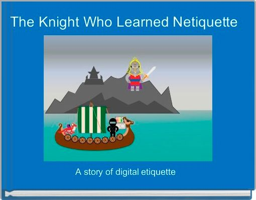 The Knight Who Learned Netiquette