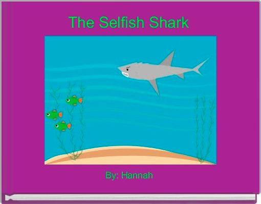The Selfish Shark
