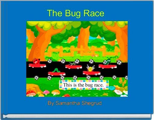 The Bug Race