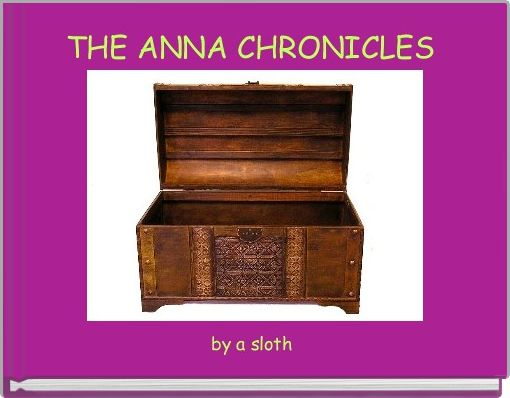 THE ANNA CHRONICLES