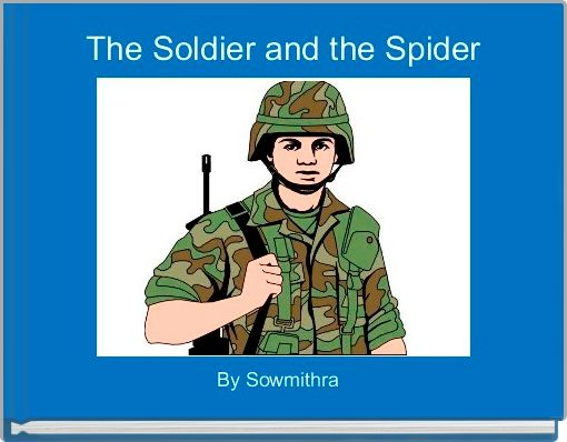 The Soldier and the Spider