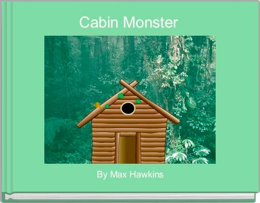 Cabin Monster