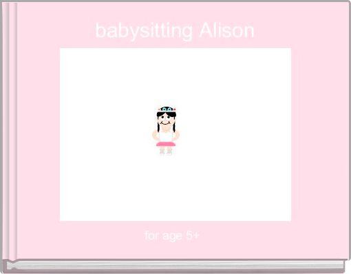 babysitting Alison