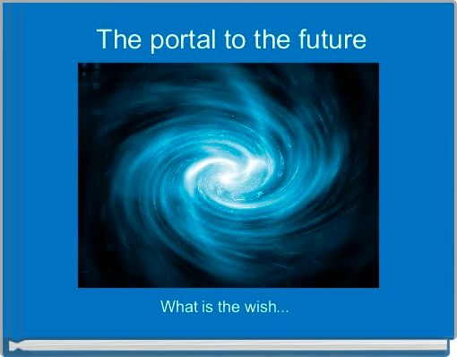 The portal to the future
