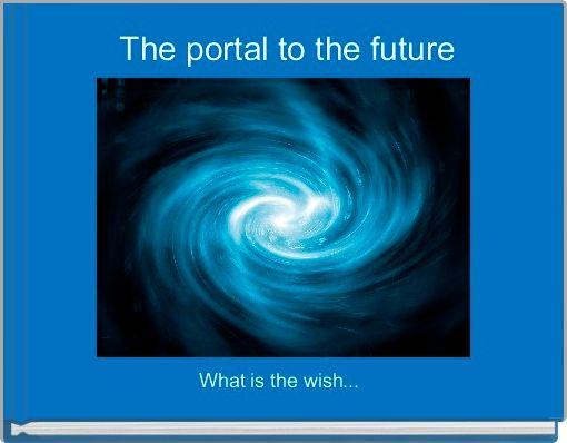 The portal to the future