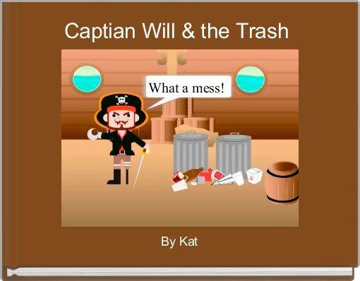 Captian Will & the Trash