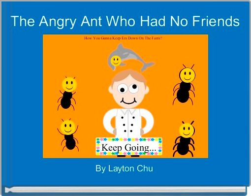The Angry Ant Who Had No Friends