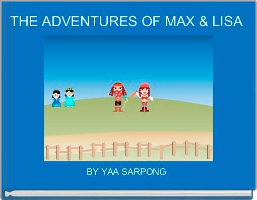 THE ADVENTURES OF MAX & LISA