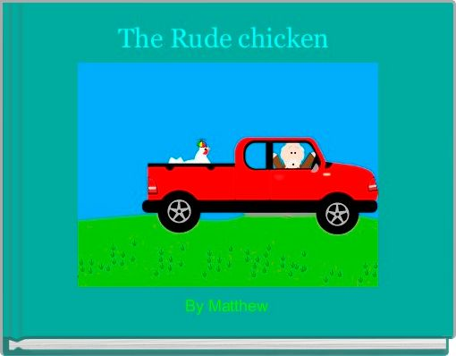 The Rude chicken