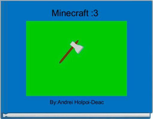 Minecraft :3