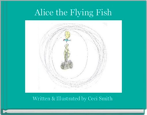 Alice the Flying Fish