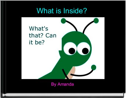 What is Inside?