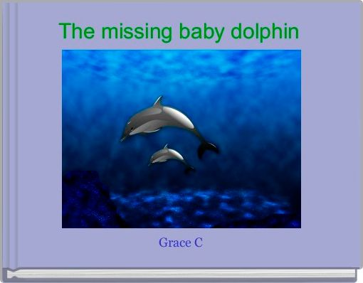 The missing baby dolphin