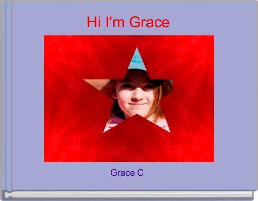 Hi I'm Grace
