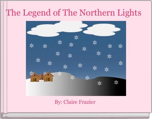 The Legend of The Northern Lights