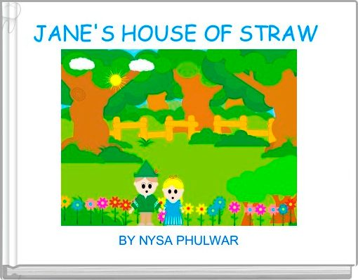 JANE'S HOUSE OF STRAW