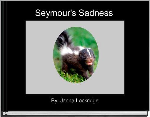 Seymour's Sadness