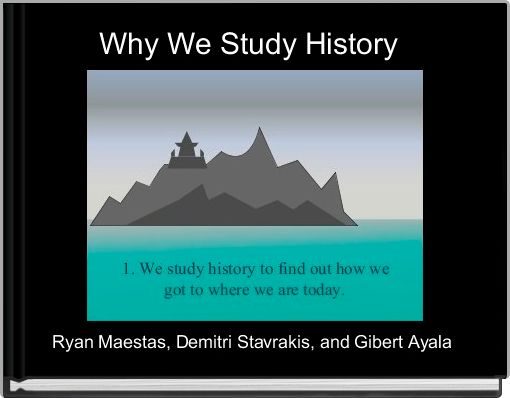 Why We Study History