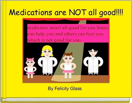 Medications are NOT all good!!!!