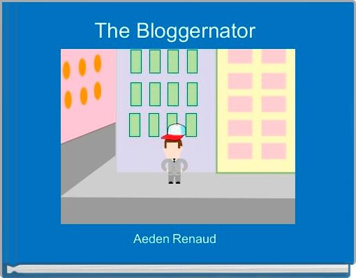 The Bloggernator