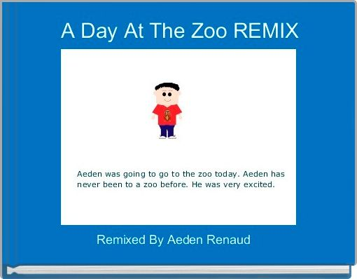 A Day At The Zoo REMIX