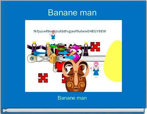 Banane man
