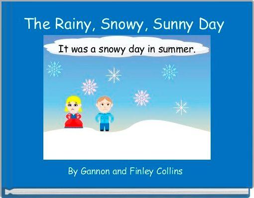 The Rainy, Snowy, Sunny Day