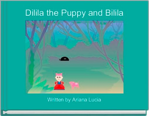 Dilila the Puppy and Bilila