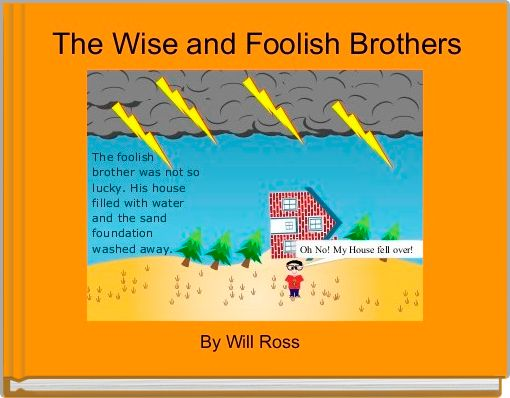 The Wise and Foolish Brothers