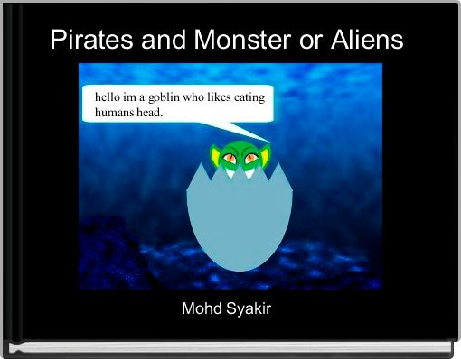 Pirates and Monster or Aliens