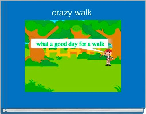 crazy walk