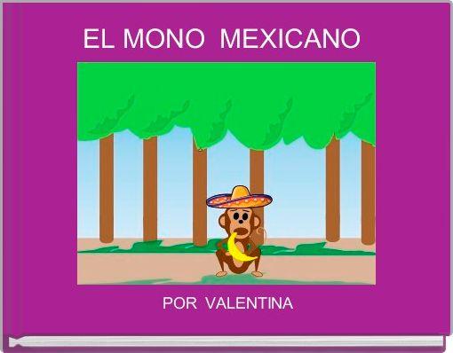 EL MONO  MEXICANO