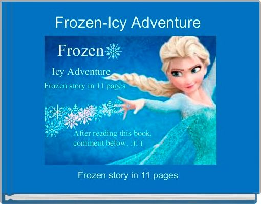 Frozen-Icy Adventure