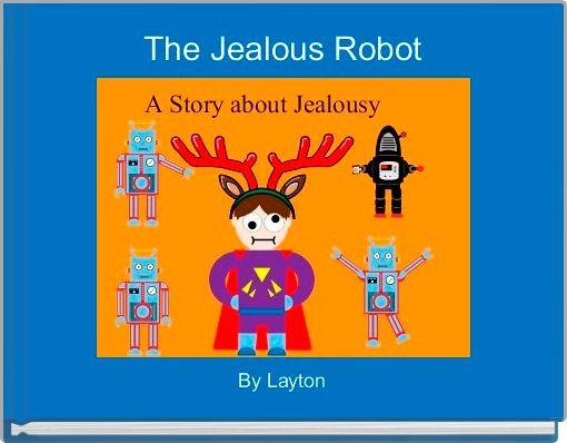 The Jealous Robot