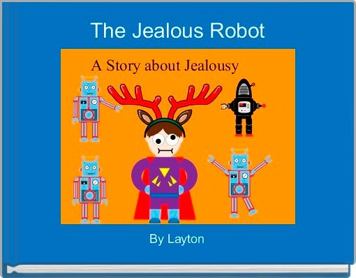 The Jealous Robot