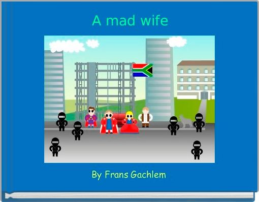 A mad wife