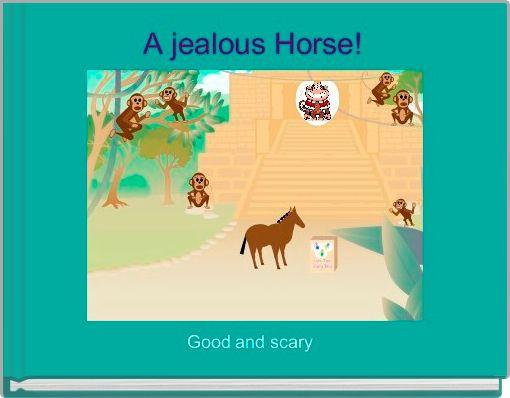 A jealous Horse!