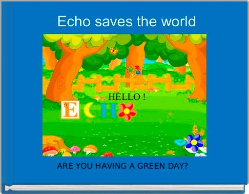 Echo saves the world