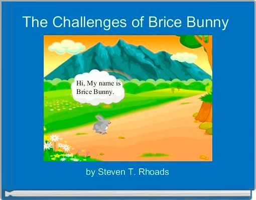 The Challenges of Brice Bunny