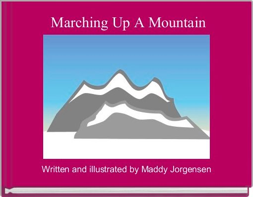 Marching Up A Mountain
