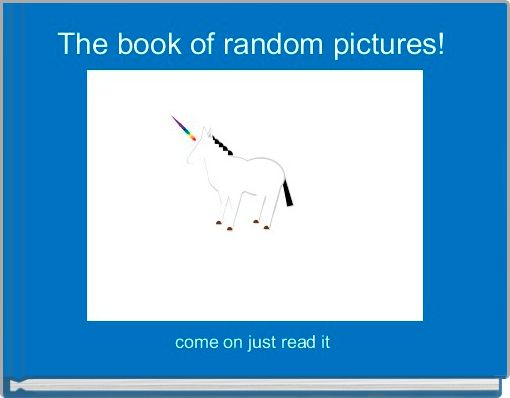 The book of random pictures!