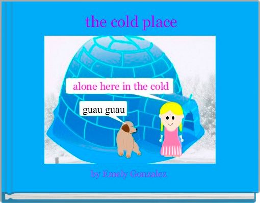 the cold place